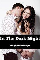 In The Dark Night - Maryjane Ocampo