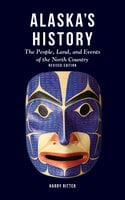 Alaska's History, Revised Edition - Harry Ritter