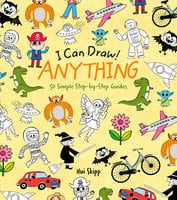 I Can Draw! Anything - William Potter