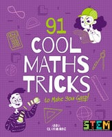 91 Cool Maths Tricks to Make You Gasp! - Anna Claybourne