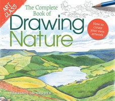 Art Class: The Complete Book of Drawing Nature - Barrington Barber