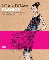 I Can Draw Fashion - Robyn Neild