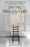 Saving Miss Oliver's - A Novel - Stephen Davenport