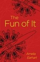 The Fun of It - Amelia Earheart