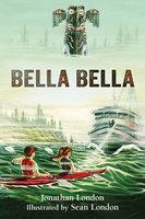 Bella Bella - Jonathan London
