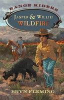 Jasper and Willie: Wildfire - Bryn Fleming