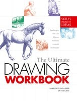 The Ultimate Drawing Workbook - Barrington Barber, Peter Gray