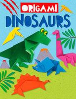 Origami Dinosaurs - Joe Fullman, Belinda Webster