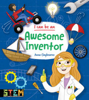 I can be an Awesome Inventor - Anna Claybourne
