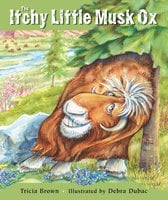 The Itchy Little Musk Ox - Tricia Brown