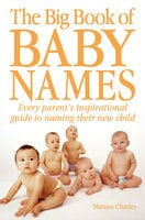 The Big Book of Baby Names - Marissa Charles