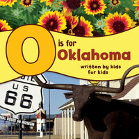O is for Oklahoma: Written by Kids for Kids - Boys & Girls Club of Oklahoma County