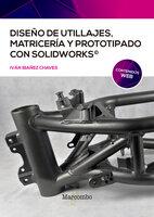 Diseño de utillajes, matricería y prototipado con SolidWorks - Ivan Ibañez Chaves