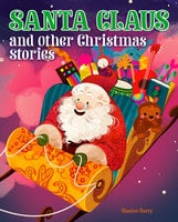 Santa Claus and Other Christmas Stories - Maxine Barry