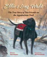 Ellie's Long Walk: The True Story of Two Friends on the Appalachian Trail - Pam Flowers