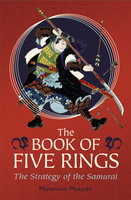 The Book of Five Rings: The Strategy of the Samurai - Miyamoto Musashi