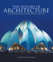The History of Architecture - Gaynor Aaltonen