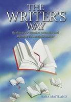 The Writer's Way - Sara Maitland