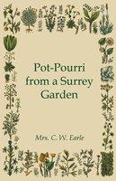 Pot-Pourri from a Surrey Garden - Mrs. C. W. Earle