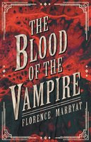 The Blood of the Vampire - Florence Marryat