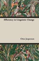 Efficiency in Linguistic Change - Otto Jespersen