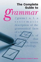 The Complete Guide to Grammar - Rosalind Fergusson