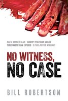 No Witness, No Case - Bill Robertson