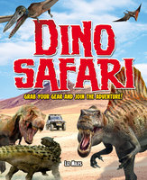 Dino Safari: Grab your gear and join the adventure! - Liz Miles