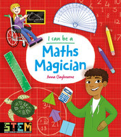 I Can Be a Maths Magician - Anna Claybourne