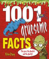 1001 Gruesome Facts - Helen Otway