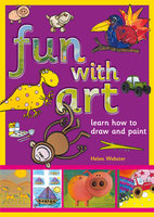 Fun with Art: Learn how to draw and paint - Helen Webster