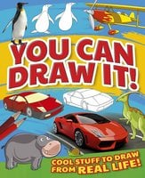 You Can Draw It!: Cool Stuff To Draw From Real Life! - Lisa Miles, Trevor Cook