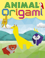 Animal Origami:A step-by-step guide to creating a whole world of paper models! - Joe Fullman, Belinda Webster