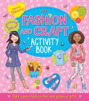 Pretty Fabulous: Fashion & Craft Activity Book: Make super-stylish clothes and gorgeous gifts