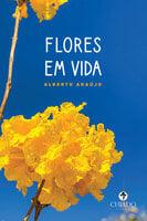 Flores em vida - Alberto Araújo