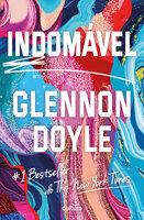 Indomável - Glennon Doyle