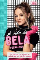 A vida de Bela Fernandes - Bela Fernandes
