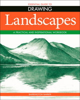 Essential Guide to Drawing: Landscapes - Barrington Barber