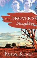 The Drover's Daughter - Patsy Kemp
