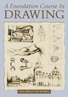 A Foundation Course In Drawing - Peter Stanyer, Terry Rosenberg