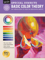 Special Subjects: Basic Color Theory (An introduction to color for beginning artists) - Patti Mollica