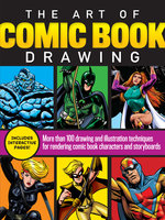 The Art of Comic Book Drawing : More than 100 drawing and illustration techniques for rendering comic book characters and storyboards - Jim Campbell, Joe Oesterle, Dana Muise, Bob Berry, Maury Aaseng