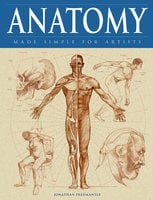 Anatomy Made Simple for Artists - Jonathan Freemantle