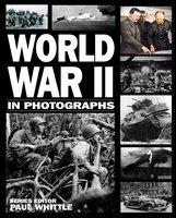World War II in Photographs - Andrew Webb