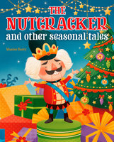 The Nutcracker and Other Seasonal Tales - Maxine Barry