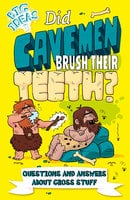 Did Cavemen Brush Their Teeth?: Questions and Answers About Gross Stuff - Thomas Canavan