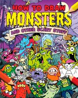 How to Draw Monsters and Other Scary Stuff - Paul Gamble