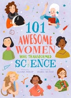 101 Awesome Women Who Transformed Science - Claire Philip