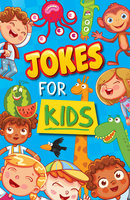 Jokes for Kids - Sally Lindley, Joe Fullman