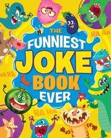 The Funniest Joke Book Ever - Lisa Regan